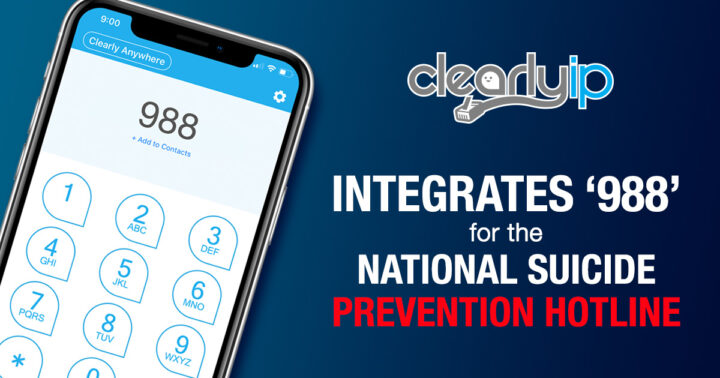 ClearlyIP Integrates '988' for the National Suicide Prevention Hotline