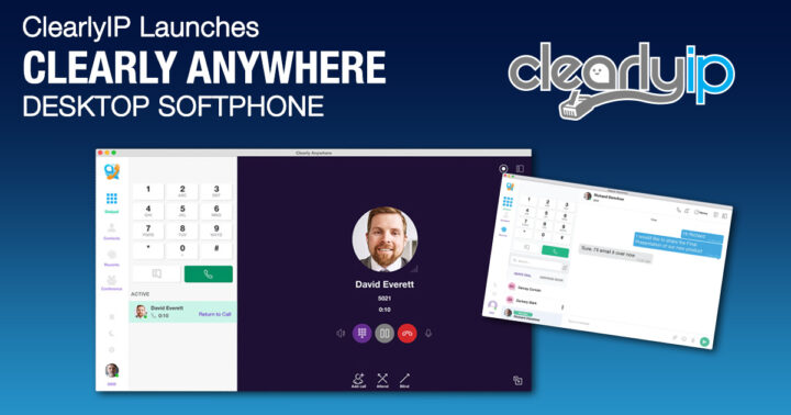 ClearlyIP Launches Clearly Anywhere Desktop Softphone